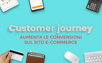 Customer journey: 7 secondi per aumentare le conversioni sul sito e-commerce